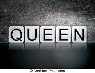 """Queen Tiled Letters Concept and Theme - The word """"Queen""""..."""
