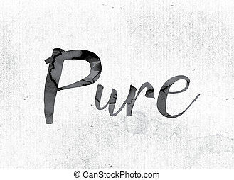 "Pure Concept Painted in Ink - The word ""Pure"" concept and..."