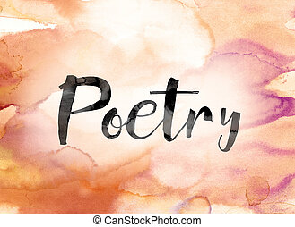 Poetry Colorful Watercolor and Ink Word Art - The word...
