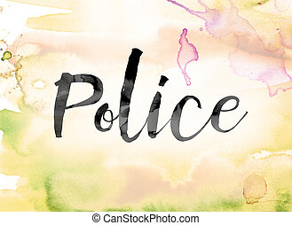 Police Colorful Watercolor and Ink Word Art - The word...