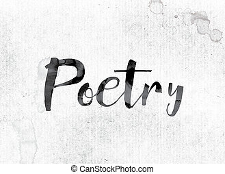 """Poetry Concept Painted in Ink - The word """"Poetry"""" concept..."""