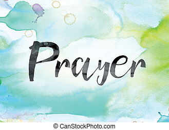 Prayer Colorful Watercolor and Ink Word Art - The word...