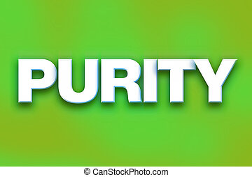 """Purity Concept Colorful Word Art - The word """"Purity"""" written..."""
