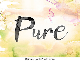 """Pure Colorful Watercolor and Ink Word Art - The word """"Pure""""..."""