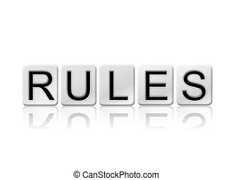 Rules Isolated Tiled Letters Concept and Theme - The word...