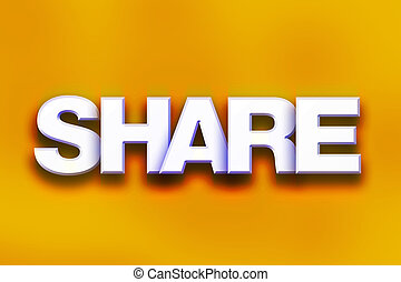 """Share Concept Colorful Word Art - The word """"Share"""" written..."""