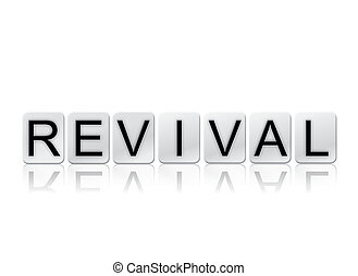 Revival Isolated Tiled Letters Concept and Theme - The word...