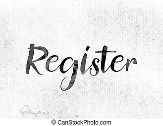"""Register Concept Painted in Ink - The word """"Register""""..."""