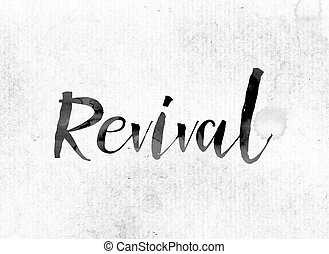 """Revival Concept Painted in Ink - The word """"Revival"""" concept..."""