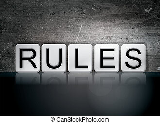 """Rules Tiled Letters Concept and Theme - The word """"Rules""""..."""