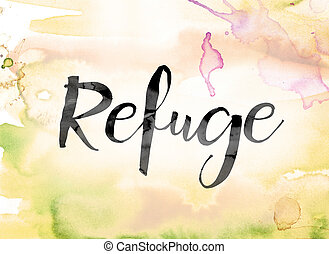 Refuge Colorful Watercolor and Ink Word Art - The word...