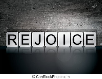 """Rejoice Tiled Letters Concept and Theme - The word """"Rejoice""""..."""