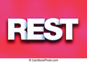 "Rest Concept Colorful Word Art - The word ""Rest"" written in..."