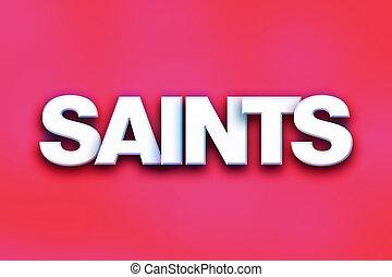 """Saints Concept Colorful Word Art - The word """"Saints"""" written..."""