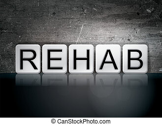 "Rehab Tiled Letters Concept and Theme - The word ""Rehab""..."