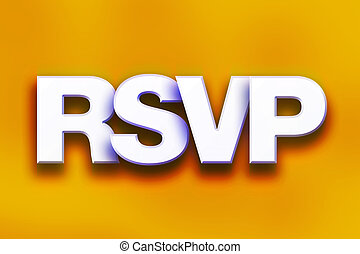 "RSVP Concept Colorful Word Art - The word ""RSVP"" written in..."