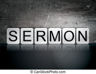 "Sermon Tiled Letters Concept and Theme - The word ""Sermon""..."