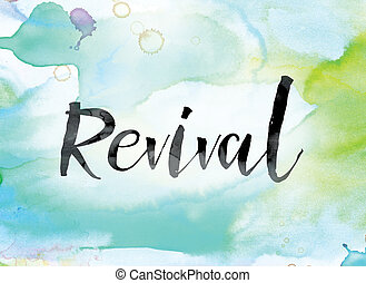 Revival Colorful Watercolor and Ink Word Art - The word...