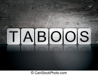 """Taboos Tiled Letters Concept and Theme - The word """"Taboos""""..."""