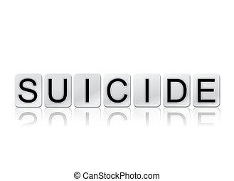 Suicide Isolated Tiled Letters Concept and Theme - The word...