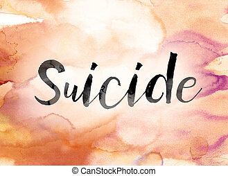 Suicide Colorful Watercolor and Ink Word Art - The word...