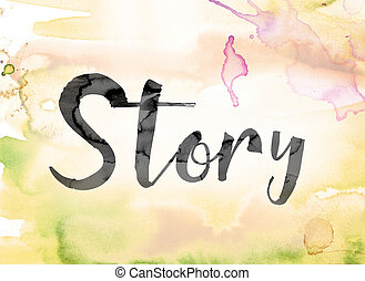 Story Colorful Watercolor and Ink Word Art - The word...