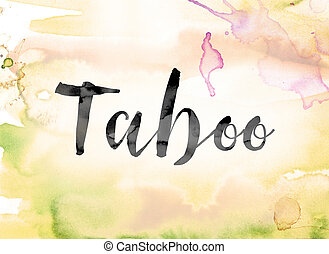 Taboo Colorful Watercolor and Ink Word Art - The word...