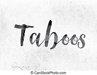 """Taboos Concept Painted in Ink - The word """"Taboos"""" concept..."""