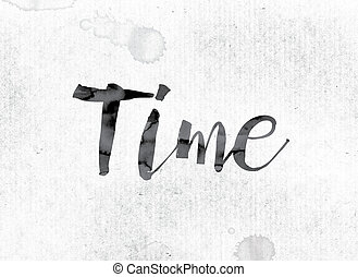 "Time Concept Painted in Ink - The word ""Time"" concept and..."