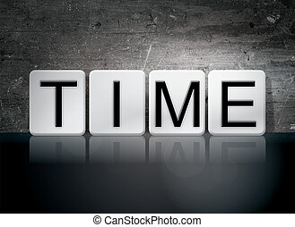 "Time Tiled Letters Concept and Theme - The word ""Time""..."