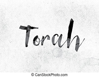 "Torah Concept Painted in Ink - The word ""Torah"" concept and..."