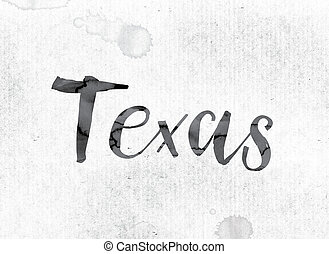 "Texas Concept Painted in Ink - The word ""Texas"" concept and..."
