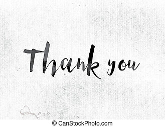 """Thank you Concept Painted in Ink - The word """"Thank you""""..."""