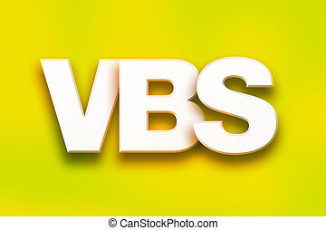 """VBS Concept Colorful Word Art - The word """"VBS"""" written in..."""
