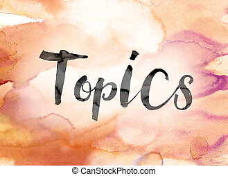 Topics Colorful Watercolor and Ink Word Art - The word...