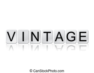 Vintage Isolated Tiled Letters Concept and Theme - The word...