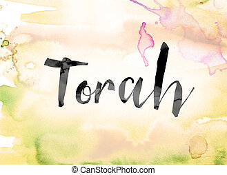 Torah Colorful Watercolor and Ink Word Art - The word...