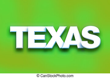 """Texas Concept Colorful Word Art - The word """"Texas"""" written..."""