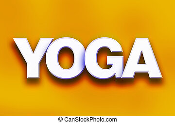 """Yoga Concept Colorful Word Art - The word """"Yoga"""" written in..."""