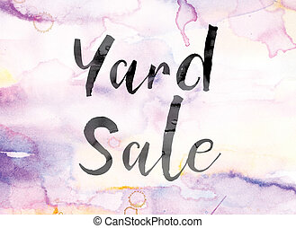 Yard Sale Colorful Watercolor and Ink Word Art - The word...