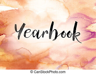 Yearbook Colorful Watercolor and Ink Word Art - The word...