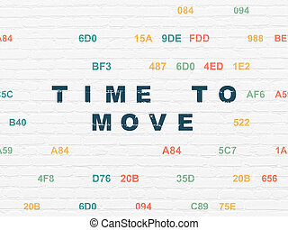 Time concept: Time to Move on wall background - Time...