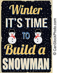 Winter it's time to build a snowman retro poster - Winter...
