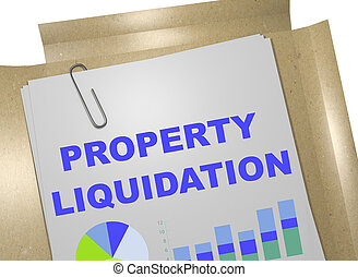 Property Liquidation - business concept - 3D illustration of...