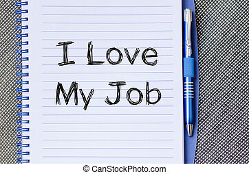 I love my job concept on notebook