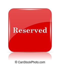 Reserved icon. Reserved website button on white background.