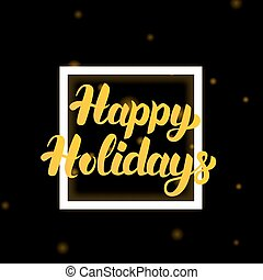 Happy Holidays Lettering Design. Vector Illustration of Gold...