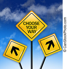 Choose your way concept on yellow road sign