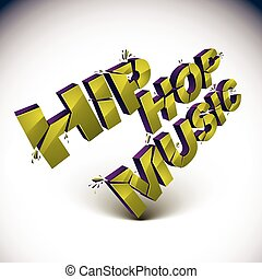 3d hip hop music word broken into pieces, demolished vector design element. Shattered art stylish inscription.