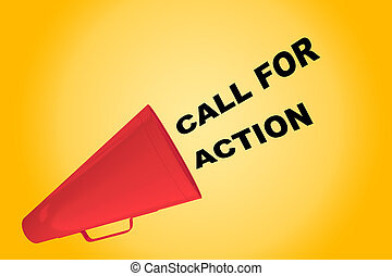 Call for Action concept - 3D illustration of 'CALL FOR...